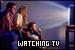Watching TV: