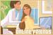 Friends: Online: